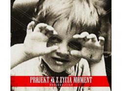 """Projekt: Jeden Z Życia Moment"""