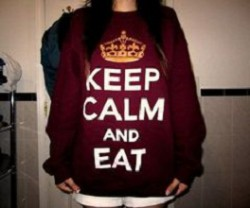 Keep Calm and Eat...