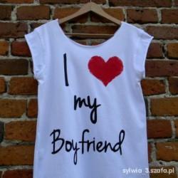 I love my boyfriend -KOSZULKA