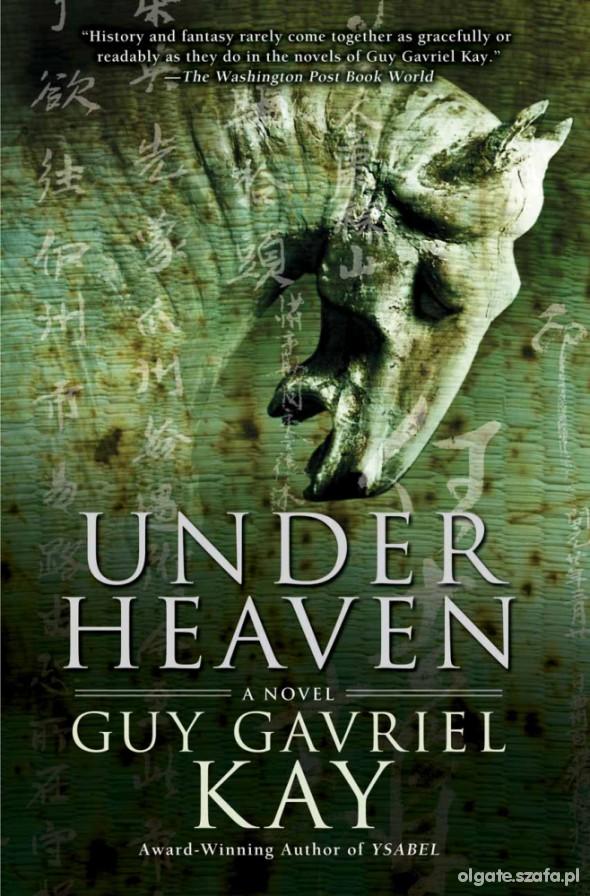 Guy Gavriel Kay Under Heaven