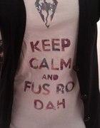 KEEP CALM AND FUS RO DAH T SHIRT