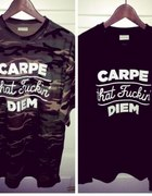CARPE that Fuckin DIEM t shirt life stab
