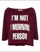 SZUKAM bluzy Im not a morning person oversize...