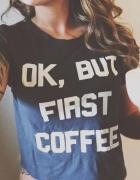 Ok but first coffee Koszulka PREMIUM tshirt rozmiary S M L XL X...