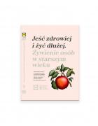 Jeść zdrowiej i żyć dłużej książka żywienie osób starszych
