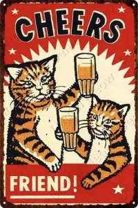 Cheers friend piwo koty szyld plakat tabliczka 20 x 30 cm NOWA...