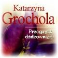 PRZEGRYŹĆ DŻDŻOWNICĘ Katarzyna Grochola