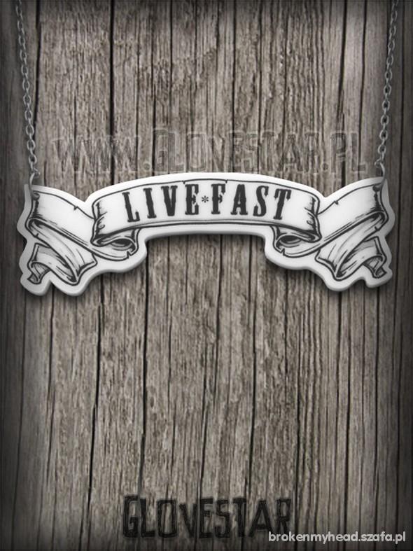 live fast...
