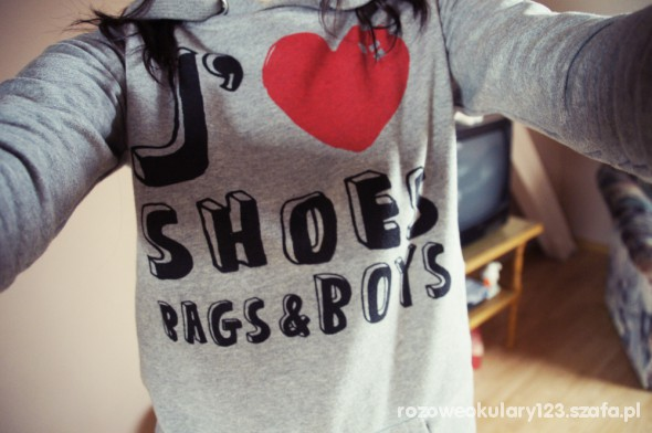 Bluzy i love shoes bags and boys