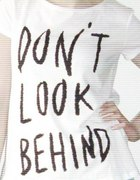 Don t look behind...