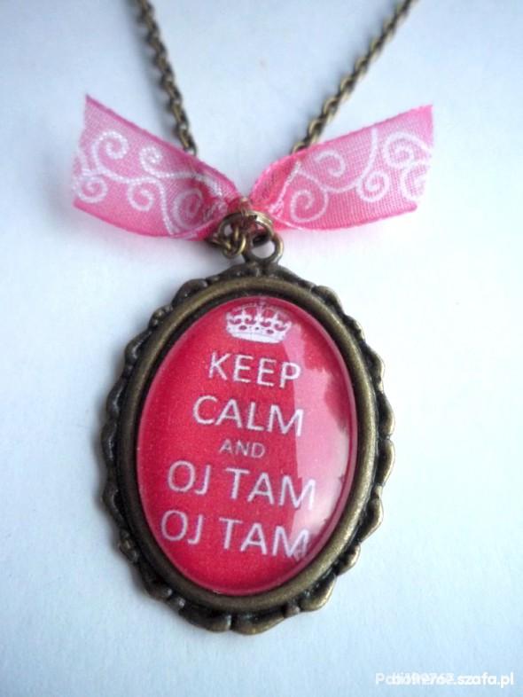 keep calm oj tam oj tam...