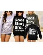 Bluza Cool story bro...