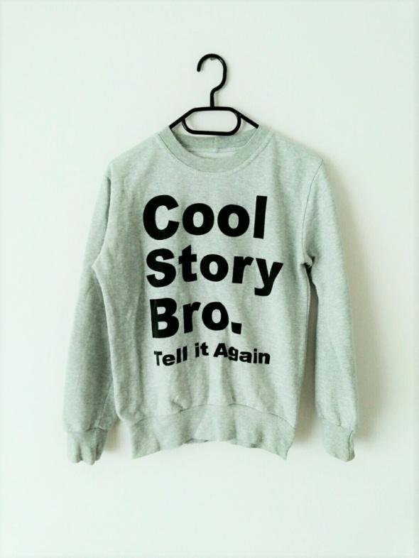szara bluza z napisem nadrukiem cool story bro