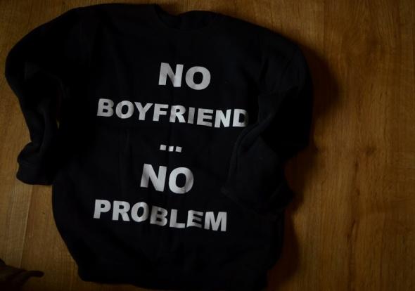 Bluza No Boyfriend No Problem 36
