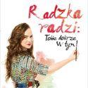 Książka pierwszej polskiej vlogerki modowej Radzkiej #Radzka radzi. Tobie dobrze z tym!